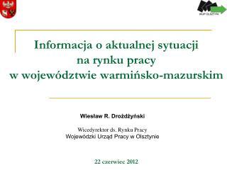 Informacja o aktualnej sytuacji  na rynku pracy  w wojew�dztwie warmi?sko-mazurskim