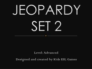 JEOPARDY SET 2