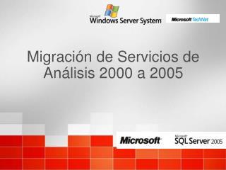 Migración de Servicios de Análisis 2000 a 2005