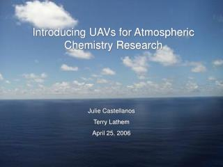 Introducing UAVs for Atmospheric Chemistry Research