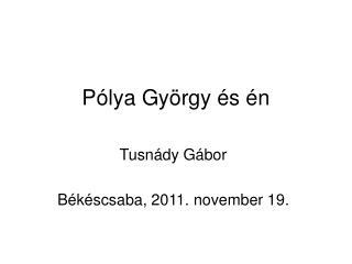 Pólya György és én