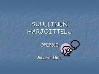 SUULLINEN HARJOITTELU
