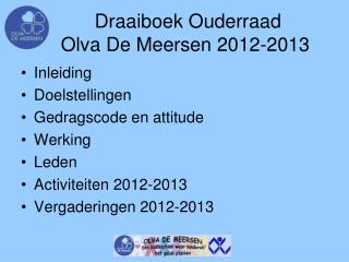 Draaiboek Ouderraad      Olva De Meersen 2012-2013