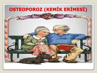OSTEOPOROZ (KEMİK ERİMESİ)