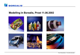 Modelling in Borealis, Prost 11.06.2002