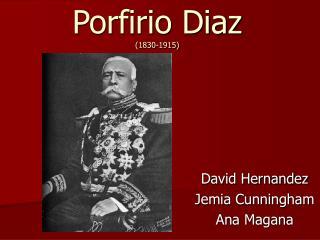 Porfirio Diaz 1830-1915