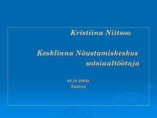 Kristiina Niitsoo          Kesklinna Nõustamiskeskus