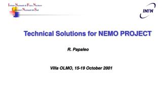 Technical Solutions for NEMO PROJECT