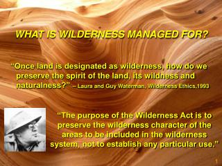 WHAT IS WILDERNESS MANAGED FOR?