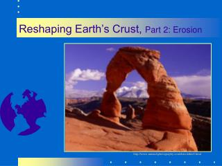 Reshaping Earth�s Crust,  Part 2: Erosion