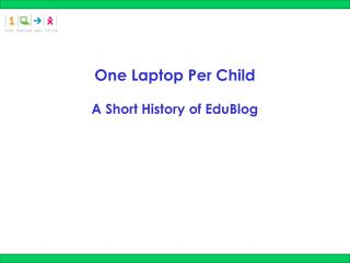 One Laptop Per Child  A Short History of EduBlog