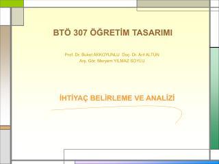 BTÖ 307 ÖĞRETİM TASARIMI
