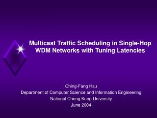 Multicast Traffic Scheduling in Single-Hop WDM Networks with Tuning Latencies
