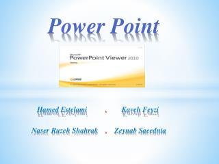 Power Point  Hamed  Estelami  ,         Kaveh  Feyzi Naser Ruzeh Shahrak     ,     Zeynab Saeednia