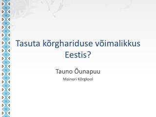 Tasuta kõrghariduse võimalikkus Eestis?