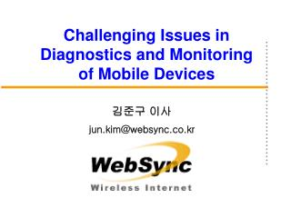 Challenging Issues in Diagnostics and Monitoring of Mobile Devices