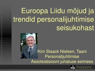 Euroopa Liidu m�jud ja trendid personalijuhtimise seisukohast