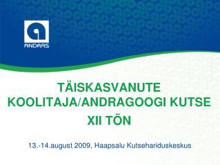 TÄISKASVANUTE KOOLITAJA/ANDRAGOOGI KUTSE XII TÕN