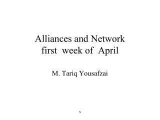 Alliances and Network first  week of  April