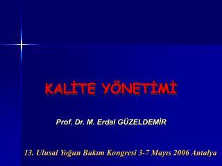 13. Ulusal Yoğun Bakım Kongresi 3-7 Mayıs 2006 Antalya