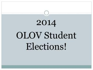 2014 OLOV Student Elections!