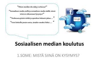 Sosiaalisen median koulutus