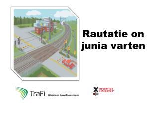 Rautatie on junia varten
