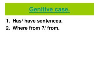 Genitive case.