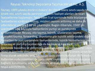 Reysas Teknoloji Depolama Taşımacılık ve Tic. A.Ş .