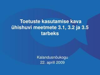 Toetuste kasutamise kava ühishuvi meetmete 3.1, 3.2 ja 3.5 tarbeks