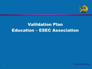 Valildation Plan Education – ESEC Association