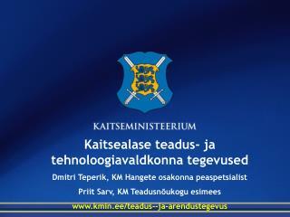 Kaitsealase teadus- ja tehnoloogiavaldkonna tegevused