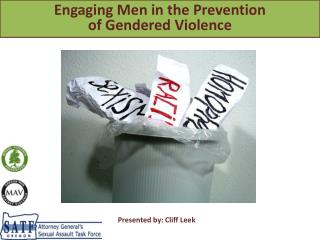 Engaging Men in the Prevention  of Gendered Violence