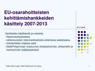 EU-osarahoitteisten kehittämishankkeiden käsittely 2007-2013