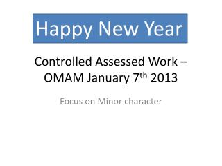 Controlled Assessed Work –OMAM January 7 th  2013