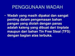 PENGGUNAAN WADAH
