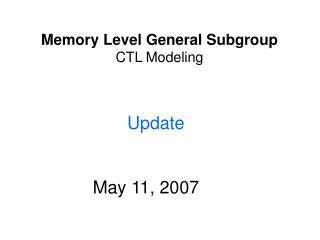 Memory Level General Subgroup CTL Modeling