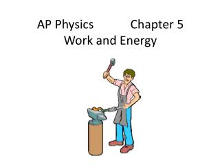 AP Physics            Chapter 5 Work and Energy