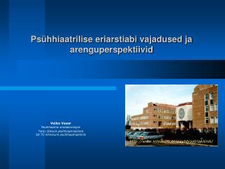 Ps�hhiaatrilise eriarstiabi vajadused ja arenguperspektiivid