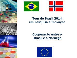 Tour do Brasil 2014  em Pesquisa e Inovação