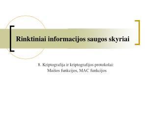 Rinktiniai informacijos saugos skyriai