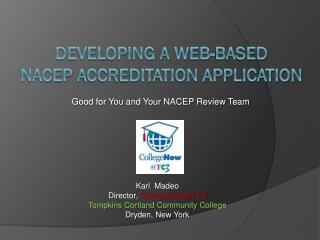 Developing a Web-Based  NACEP  Accreditation Application