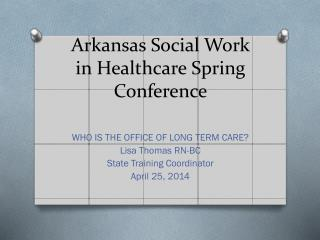 Arkansas Social Work in Healthcare Spring Conference