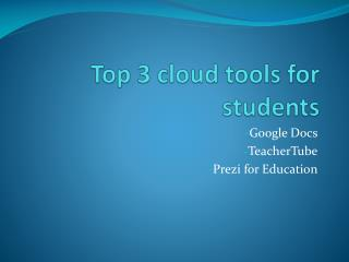 Top 3 cloud tools for students