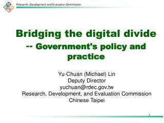 Bridging the digital divide --  Government's policy and practice