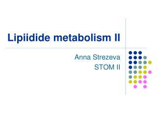 Lipiidide metabolism II