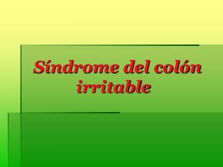 S ndrome del col n               irritable