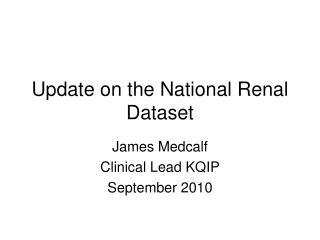 Update on the National Renal Dataset