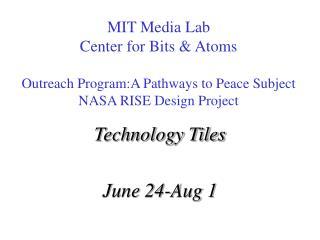 Technology Tiles June 24-Aug 1