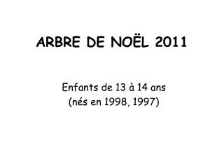ARBRE DE NO�L 2011